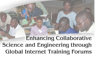 Enhancing Collaborative Science and Engineering through Global Internet Training Forums