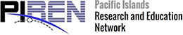 Pacific Islands Research and Education Network (PIREN)